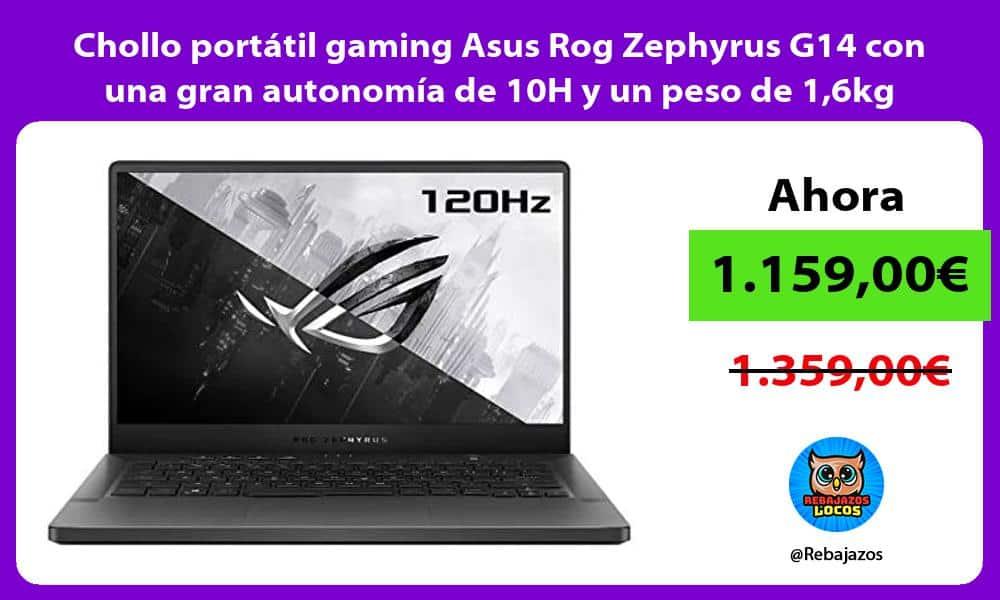 Chollo portatil gaming Asus Rog Zephyrus G14 con una gran autonomia de 10H y un peso de 16kg