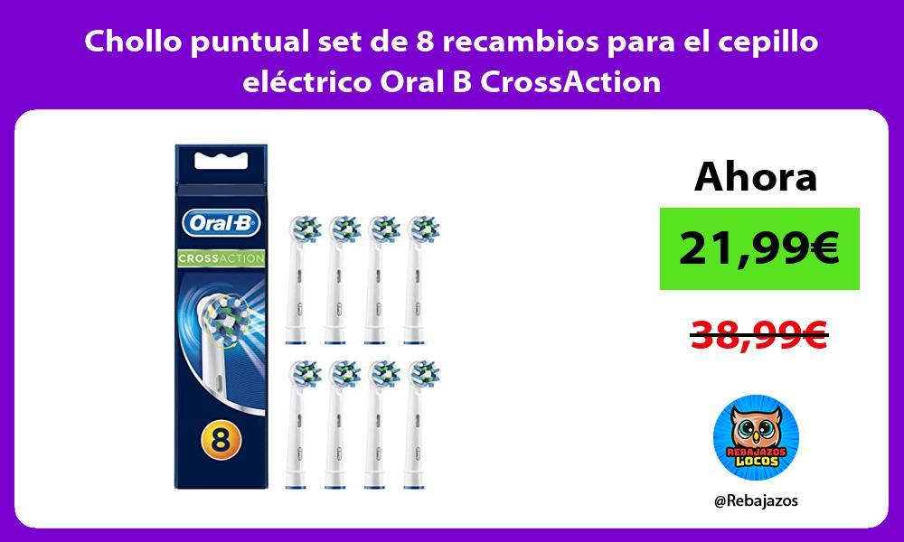 Chollo puntual set de 8 recambios para el cepillo electrico Oral B CrossAction
