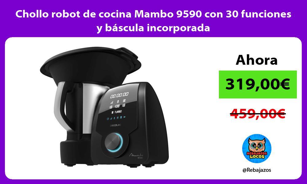 Chollo robot de cocina Mambo 9590 con 30 funciones y bascula incorporada