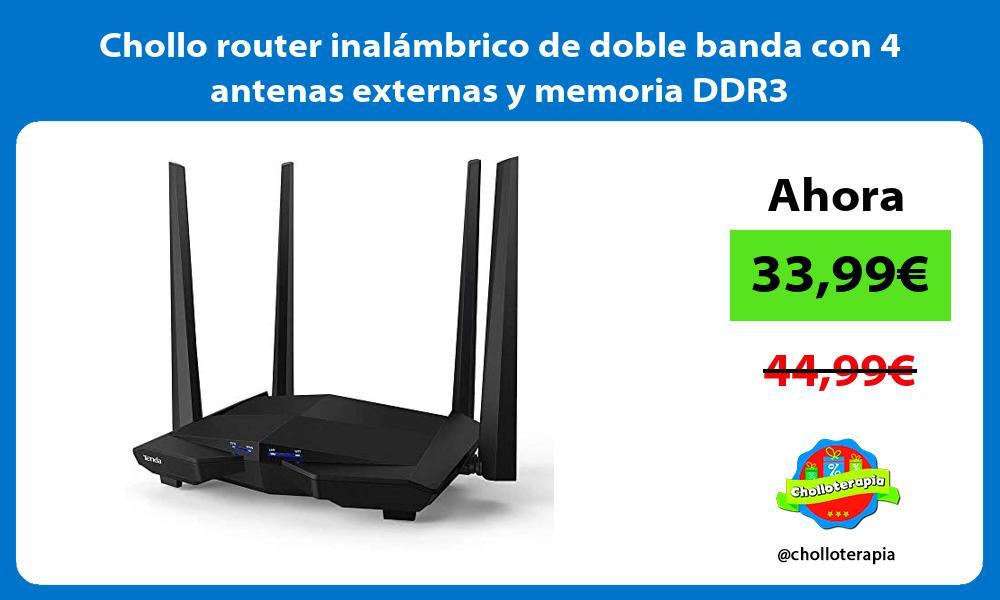 Chollo router inalambrico de doble banda con 4 antenas externas y memoria DDR3
