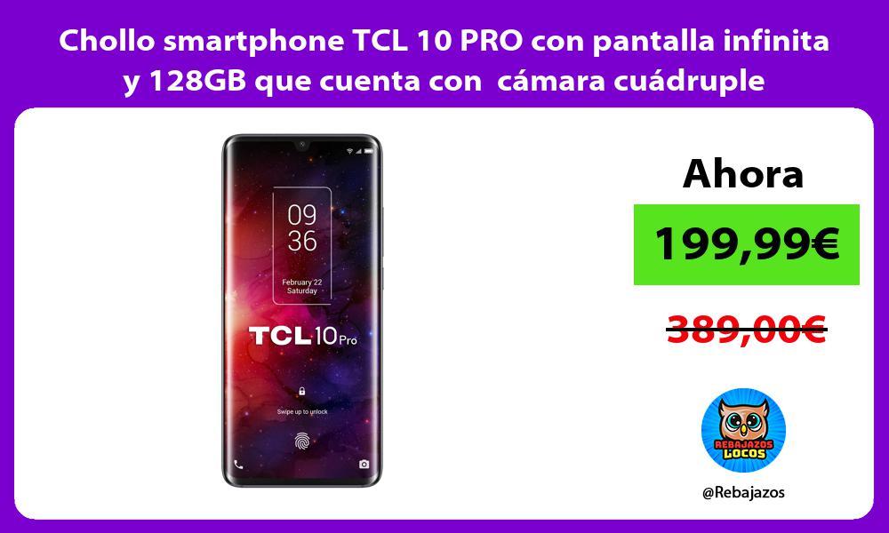 Chollo smartphone TCL 10 PRO con pantalla infinita y 128GB que cuenta con camara cuadruple