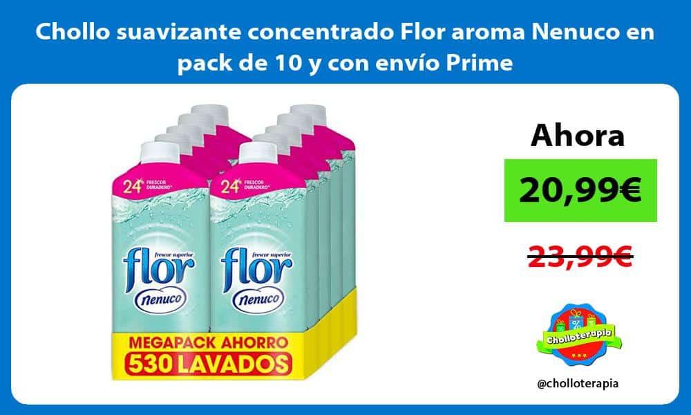 Chollo suavizante concentrado Flor aroma Nenuco en pack de 10 y con envio Prime