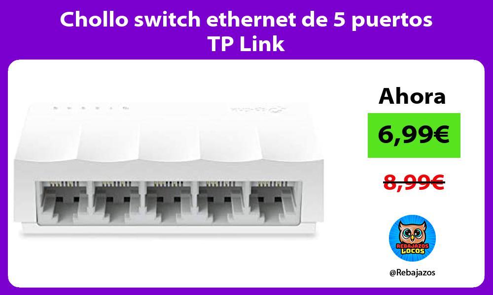Chollo switch ethernet de 5 puertos TP Link