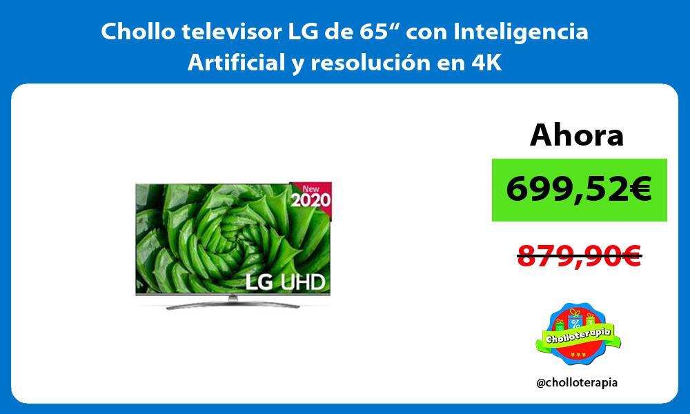 Chollo televisor LG de 65 con Inteligencia Artificial y resolucion en 4K