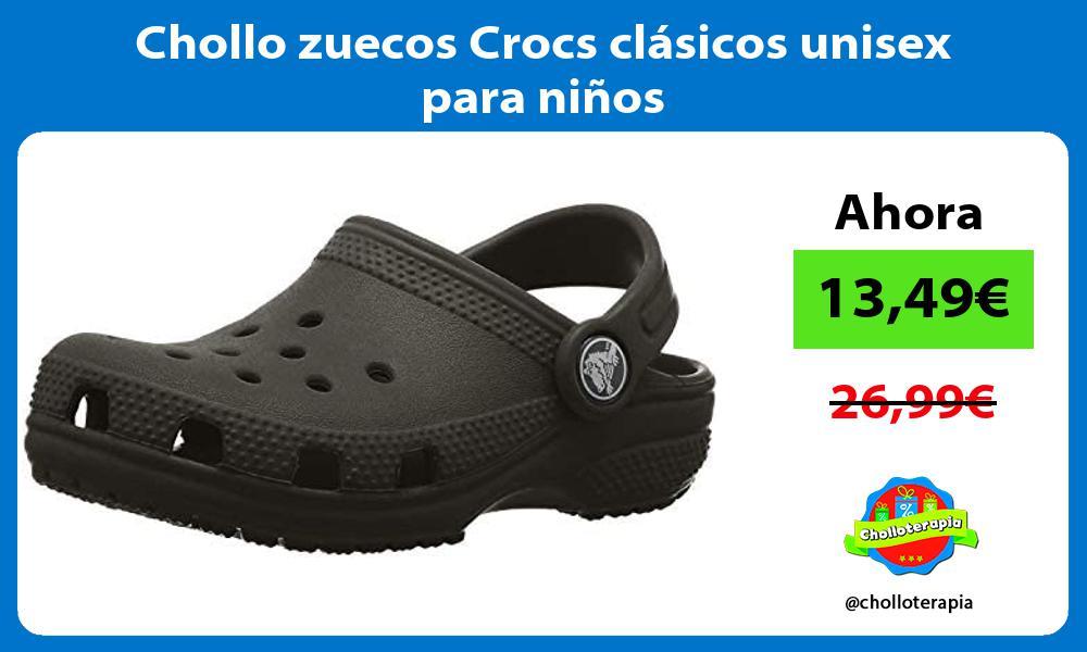 Chollo zuecos Crocs clasicos unisex para ninos