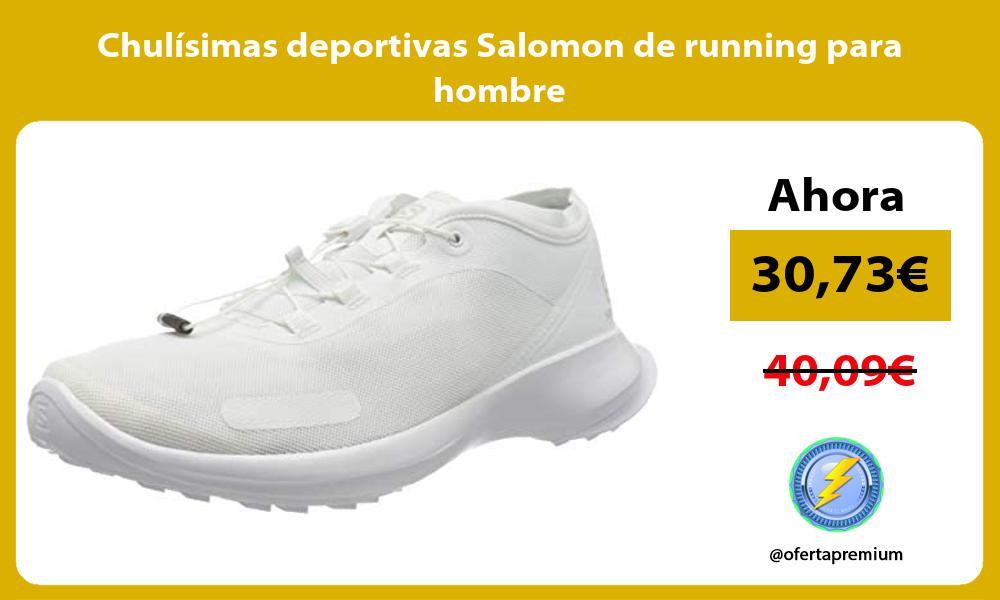 Chulisimas deportivas Salomon de running para hombre