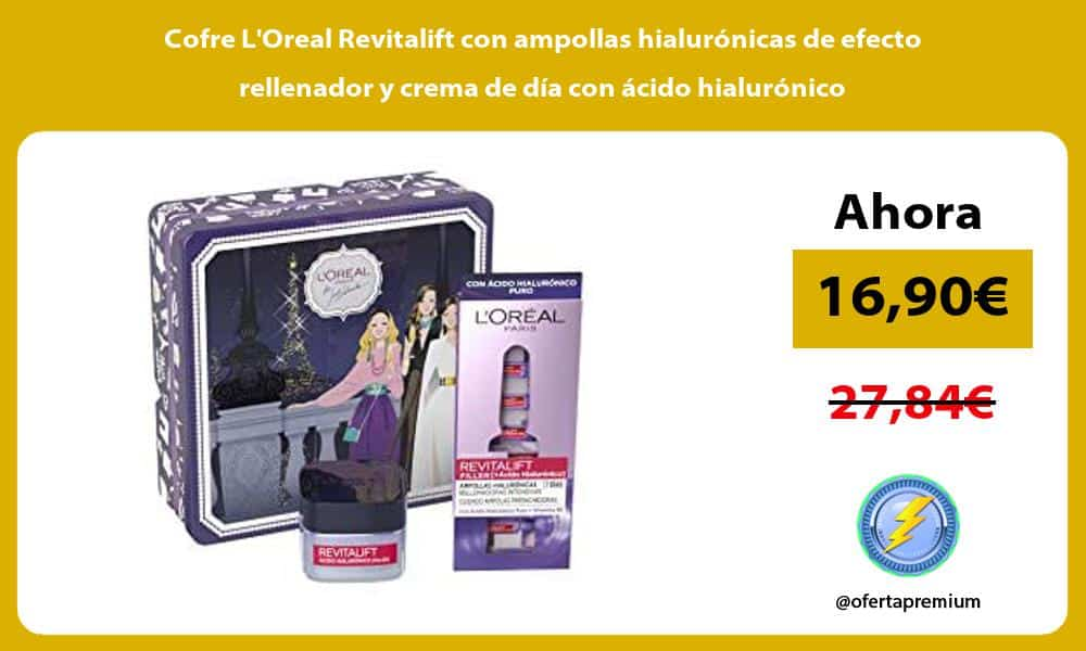 Cofre LOreal Revitalift con ampollas hialuronicas de efecto rellenador y crema de dia con acido hialuronico