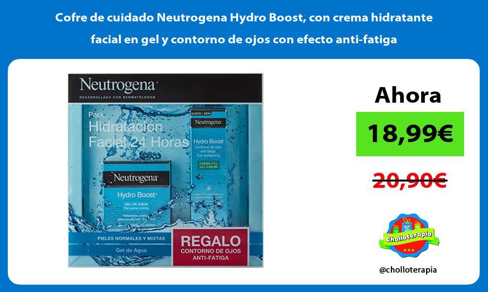 Cofre de cuidado Neutrogena Hydro Boost con crema hidratante facial en gel y contorno de ojos con efecto anti fatiga