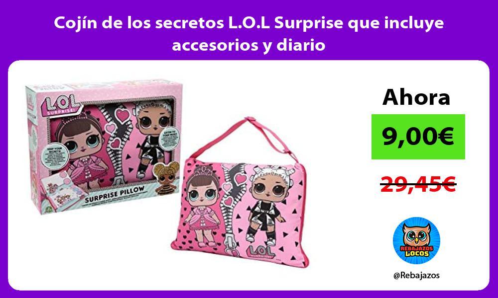 Cojin de los secretos L O L Surprise que incluye accesorios y diario