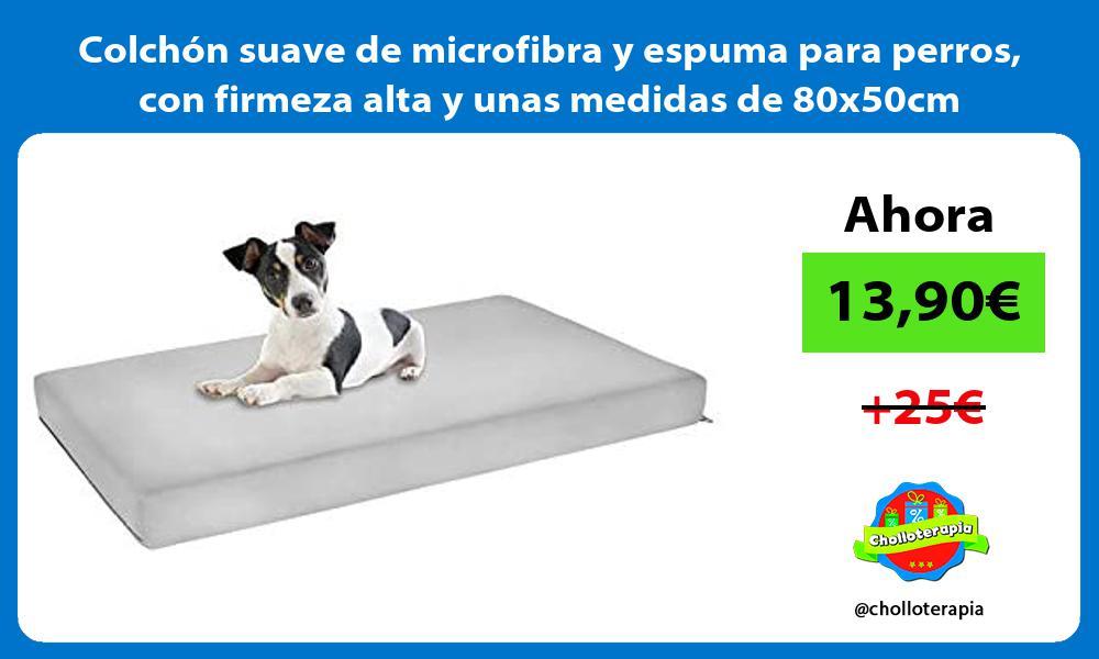 Colchon suave de microfibra y espuma para perros con firmeza alta y unas medidas de 80x50cm