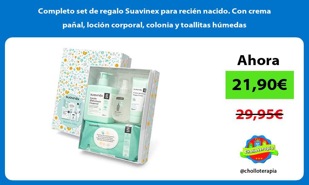 Completo set de regalo Suavinex para recien nacido Con crema panal locion corporal colonia y toallitas humedas