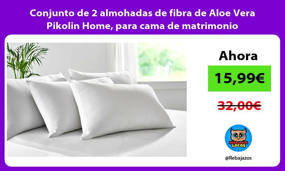 Conjunto de 2 almohadas de fibra de Aloe Vera Pikolin Home para cama de matrimonio