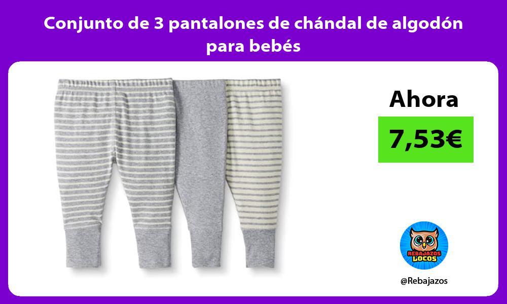 Conjunto de 3 pantalones de chandal de algodon para bebes