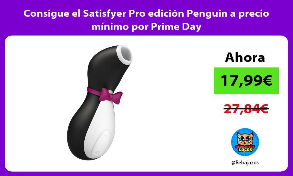 Consigue el Satisfyer Pro edicion Penguin a precio minimo por Prime Day