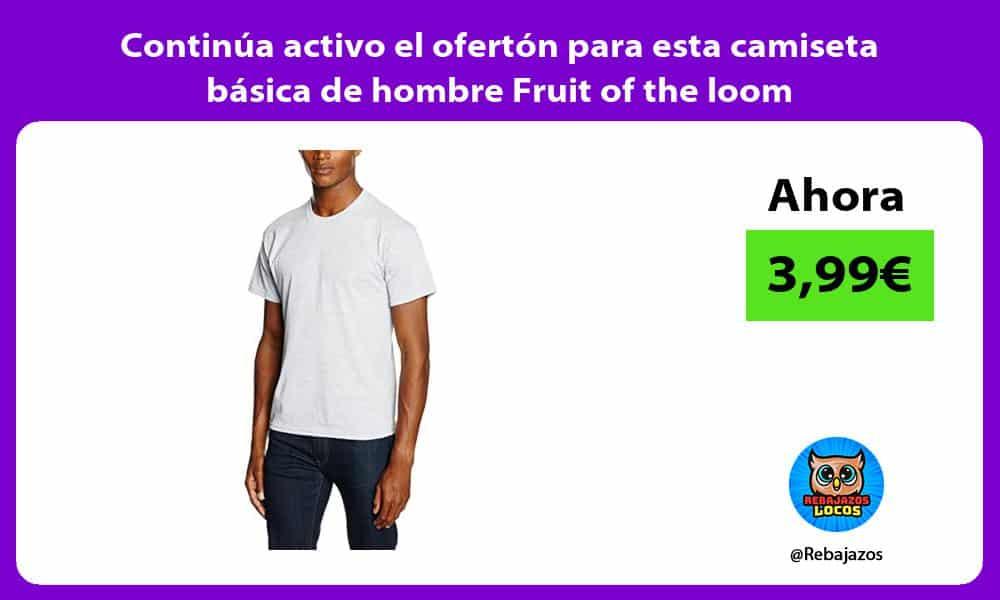 Continua activo el oferton para esta camiseta basica de hombre Fruit of the loom