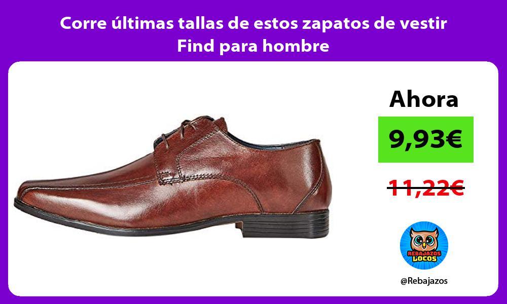Corre ultimas tallas de estos zapatos de vestir Find para hombre