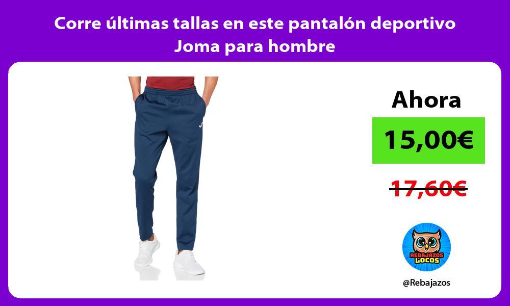 Corre ultimas tallas en este pantalon deportivo Joma para hombre