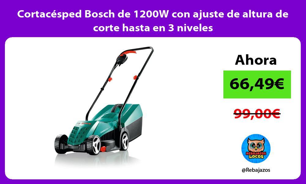 Cortacesped Bosch de 1200W con ajuste de altura de corte hasta en 3 niveles