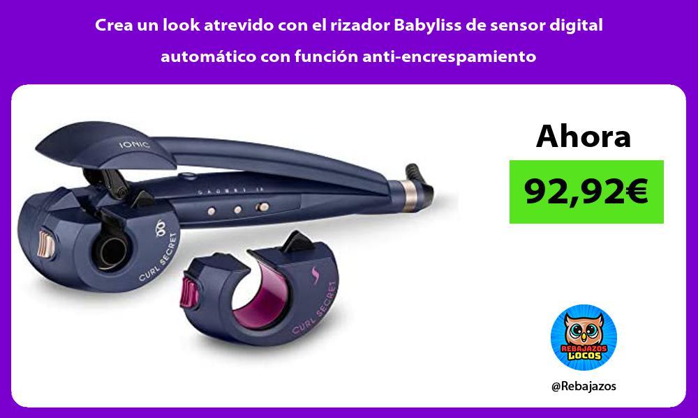 Crea un look atrevido con el rizador Babyliss de sensor digital automatico con funcion anti encrespamiento