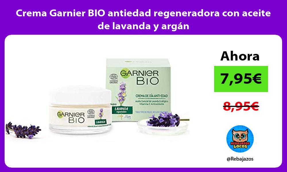 Crema Garnier BIO antiedad regeneradora con aceite de lavanda y argan