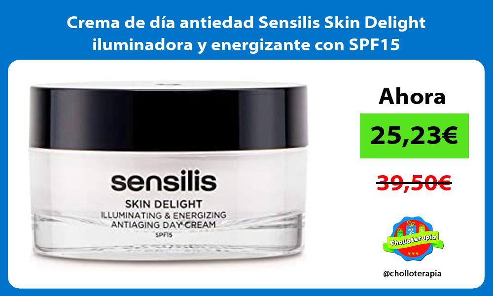 Crema de dia antiedad Sensilis Skin Delight iluminadora y energizante con SPF15