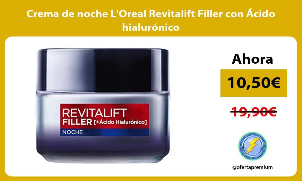 Crema de noche LOreal Revitalift Filler con Acido hialuronico