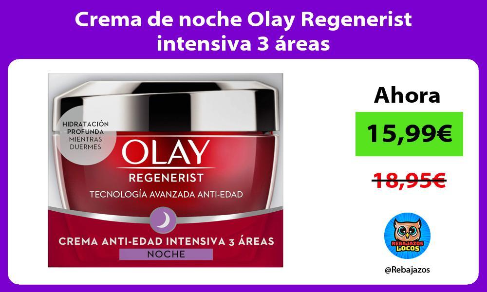 Crema de noche Olay Regenerist intensiva 3 areas