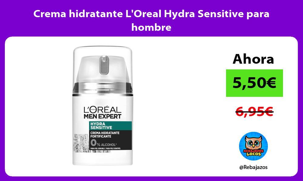 Crema hidratante LOreal Hydra Sensitive para hombre