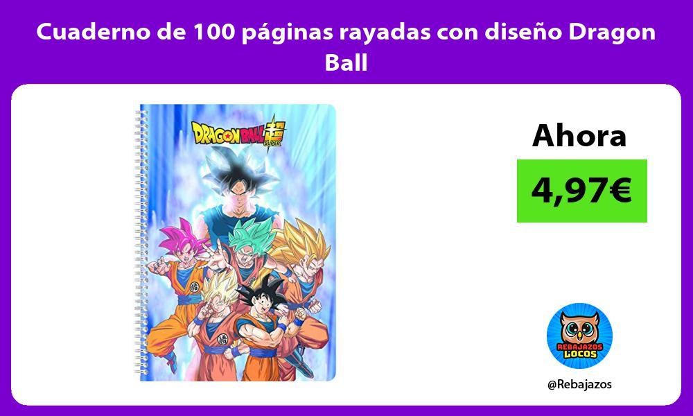 Cuaderno de 100 paginas rayadas con diseno Dragon Ball