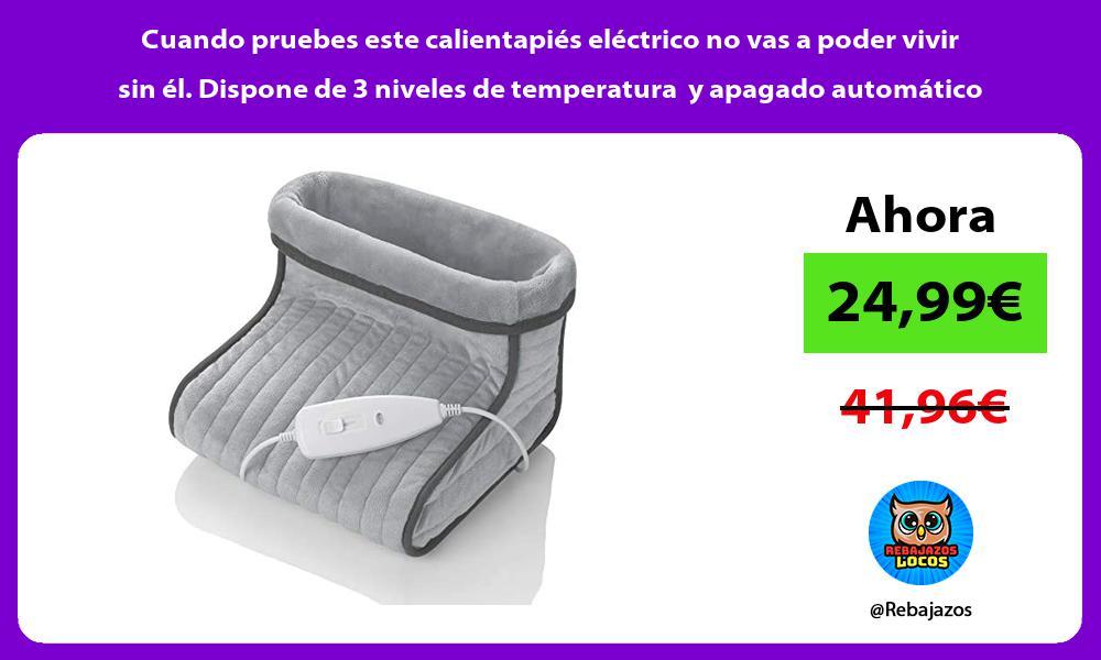 Cuando pruebes este calientapies electrico no vas a poder vivir sin el Dispone de 3 niveles de temperatura y apagado automatico