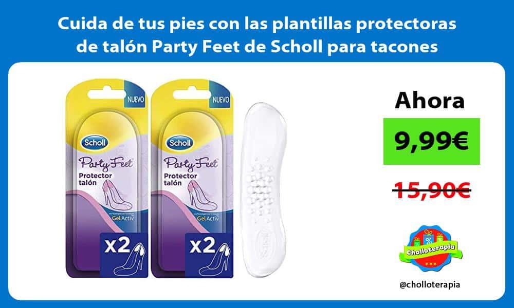 Cuida de tus pies con las plantillas protectoras de talon Party Feet de Scholl para tacones