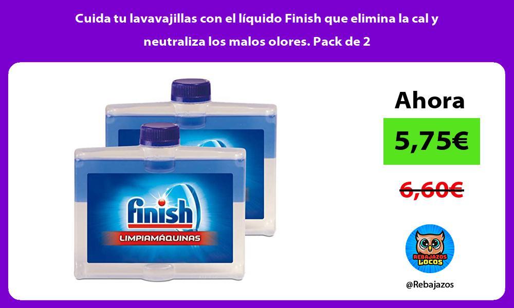 Cuida tu lavavajillas con el liquido Finish que elimina la cal y neutraliza los malos olores Pack de 2
