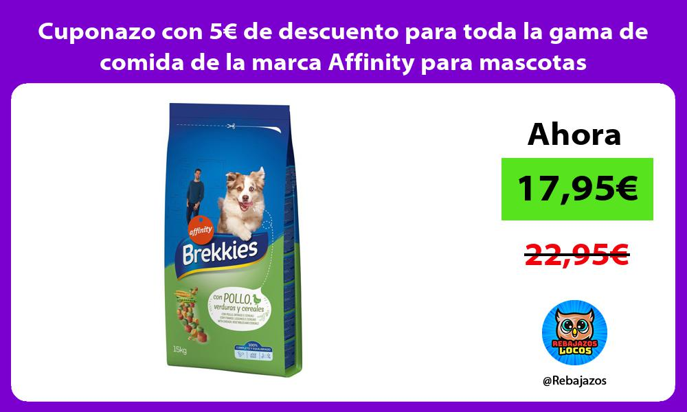 Cuponazo con 5E de descuento para toda la gama de comida de la marca Affinity para mascotas