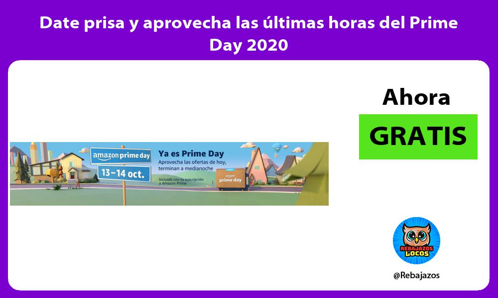 Date prisa y aprovecha las ultimas horas del Prime Day 2020
