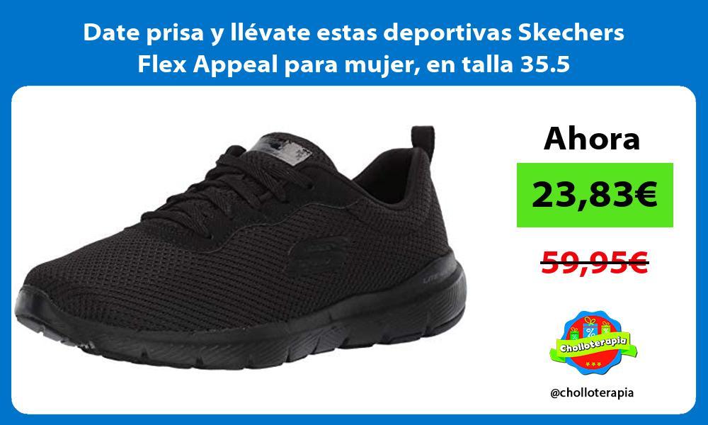 Date prisa y llevate estas deportivas Skechers Flex Appeal para mujer en talla 35 5