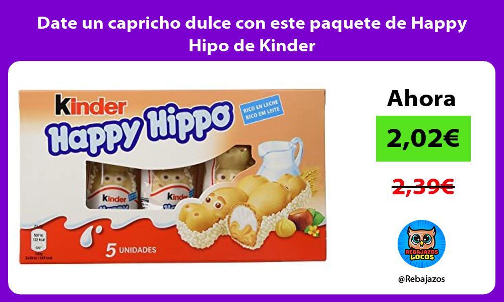 Date un capricho dulce con este paquete de Happy Hipo de Kinder