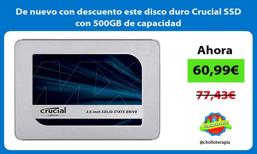 De nuevo con descuento este disco duro Crucial SSD con 500GB de capacidad