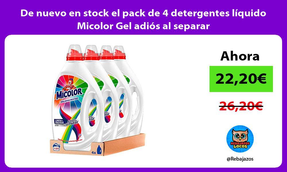 De nuevo en stock el pack de 4 detergentes liquido Micolor Gel adios al separar