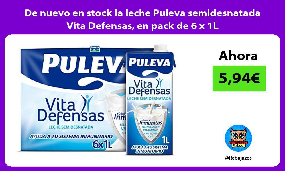 De nuevo en stock la leche Puleva semidesnatada Vita Defensas en pack de 6 x 1L