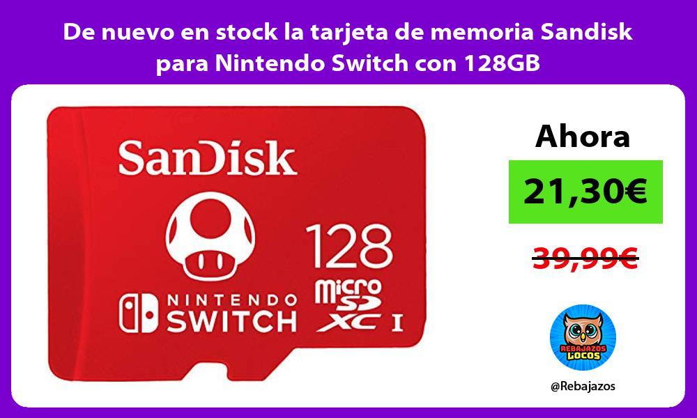 De nuevo en stock la tarjeta de memoria Sandisk para Nintendo Switch con 128GB