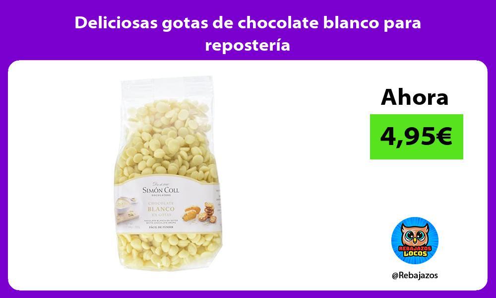 Deliciosas gotas de chocolate blanco para reposteria