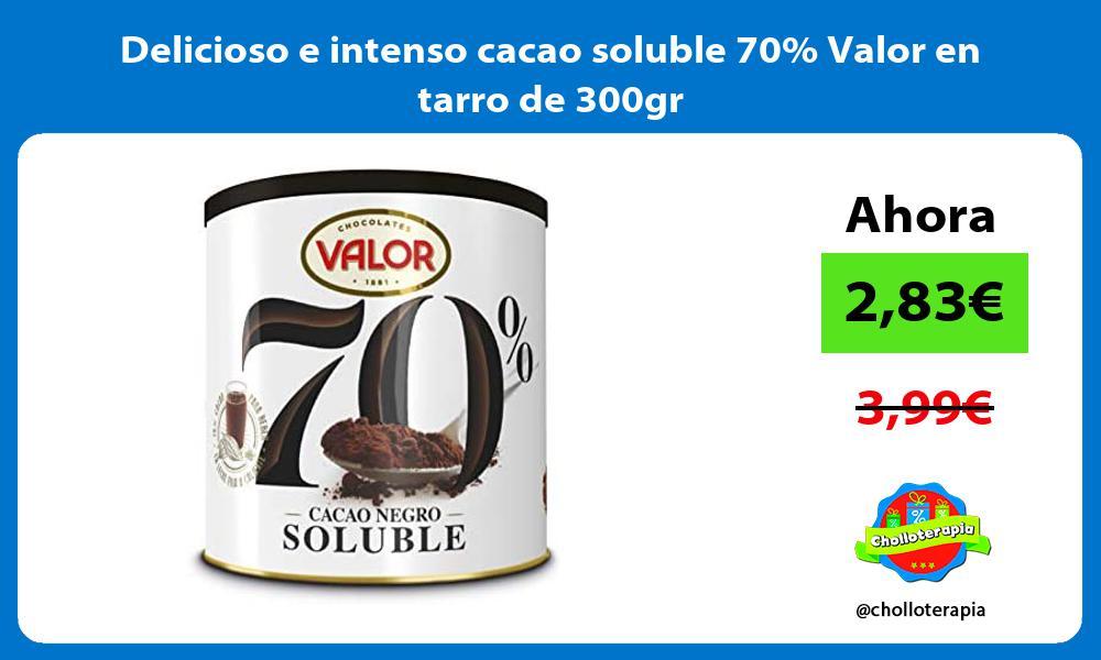 Delicioso e intenso cacao soluble 70 Valor en tarro de 300gr