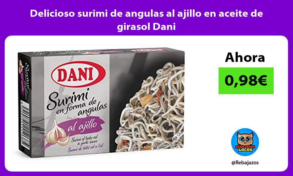 Delicioso surimi de angulas al ajillo en aceite de girasol Dani