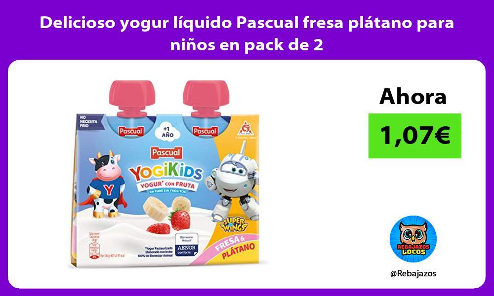 Delicioso yogur liquido Pascual fresa platano para ninos en pack de 2