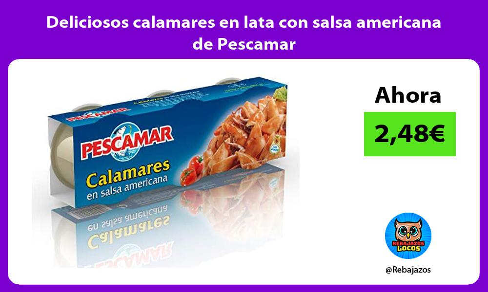 Deliciosos calamares en lata con salsa americana de Pescamar