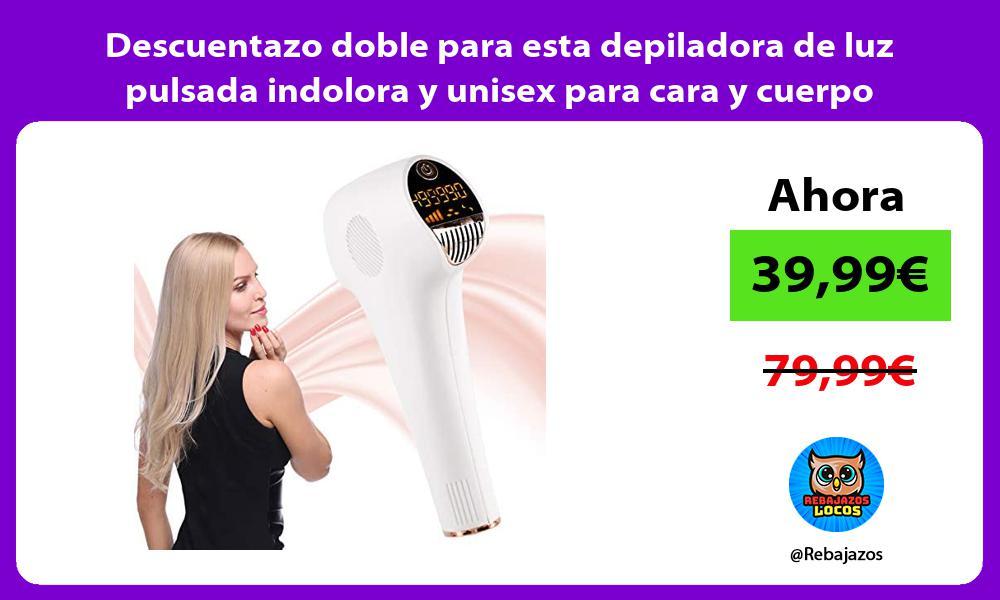 Descuentazo doble para esta depiladora de luz pulsada indolora y unisex para cara y cuerpo