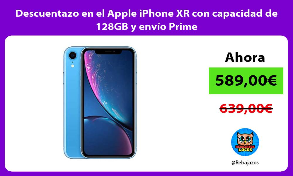 Descuentazo en el Apple iPhone XR con capacidad de 128GB y envio Prime
