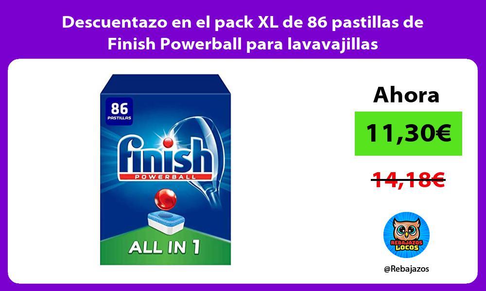 Descuentazo en el pack XL de 86 pastillas de Finish Powerball para lavavajillas