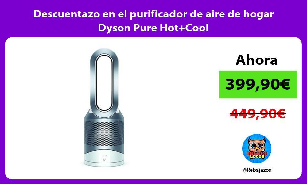 Descuentazo en el purificador de aire de hogar Dyson Pure HotCool