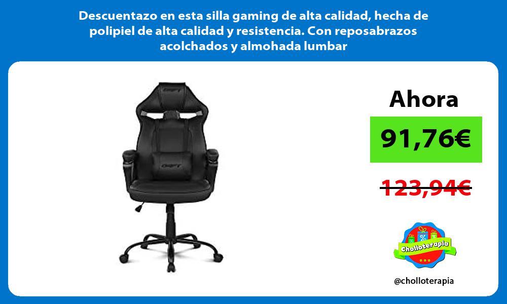 Descuentazo en esta silla gaming de alta calidad hecha de polipiel de alta calidad y resistencia Con reposabrazos acolchados y almohada lumbar